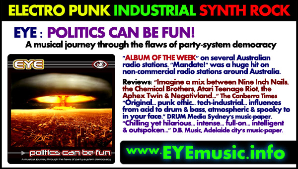 EYE New Neu Dark Alternative Political Protest Protestation Protestaktion Music Musique Musik Songs Lieder Chansons électronique Electro Industrial Industriel Industrielle Synth Cyber Electronic Punk Rock Pop Dance Tanz danse Music Band Bands Artist Artists Group Groups