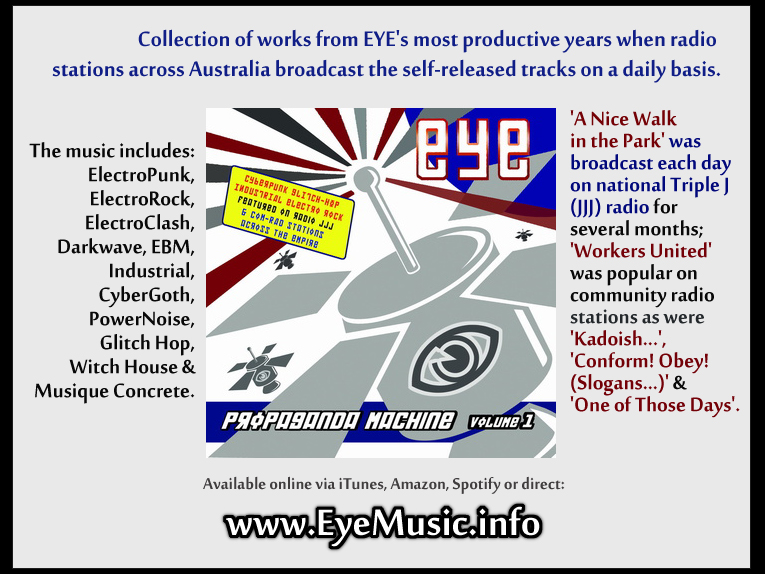 EYE-Propaganda-Machine-CD-Aussie-Electronic-Dance-Music-Industrial-Rock-DarkWave-ElectronicPunk-SynthPop-Music-Bands-Canberran-Australian-EDM