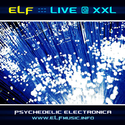 ELF the E.L.F. Live XXL CD Album Australian Alternative Electronica Electronic Dance Music IDM EDM Group Band Musician Top Songs List Melbourne Sydney Brisbane Canberra Newcastle Perth Adelaide Ravers Club Scene 90s 00s 10s Community Radio 2XX Australia ACT