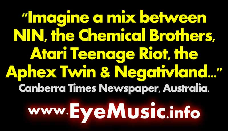 EYE Electronic Music Canberra Bands Dark Heavy Hard Alternative Canberra Electro Punk Rock Groups Musicians Artists Electronica Indie Industrial Gothic Indietronica IDM EDM Techno Dance Hip Hop Synth Pop Night Club Drum Bass House Trance ACT Oz Australian Capital Territory